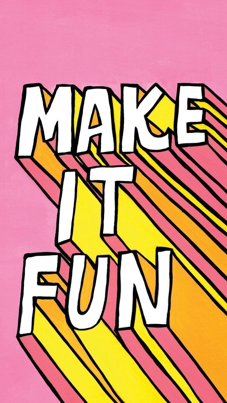 Make It Fun Quote Words Quotes Inspirational Quotes Words
