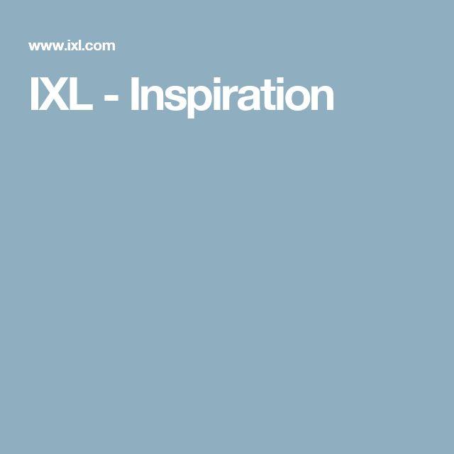 IXL - Inspiration