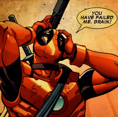 Deadpool... This is how i feel most days