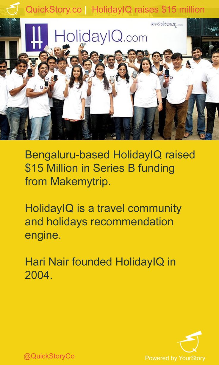 In July 2015, HolidayIQ raised $15 Million in Series B funding from Makemytrip