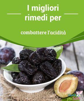 I migliori rimedi per combattere l'acidità I migliori rimedi naturali per #combattere l'acidità e #liberarvene per sempre #Rimedinaturali