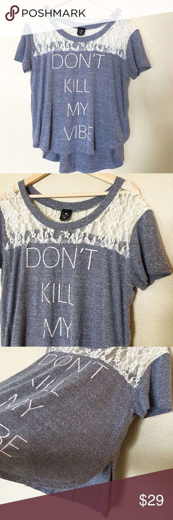 """Soft Gray And Lace """"Don't Kill My Vibe"""" Shirt Perfect for Coachella or any summer music festivals! Super soft and loose fitting hi-lo shirt with pretty lace detail. Has slits on side of the shirt so you can wear a fun bright top underneath or bare a bit of skin when you move. Pair it with black leggings or denim shorts or something colorful and patterned. Bought from a boutique in Las Vegas and wore once to a concert. In excellent condition. Knit Riot Tops"""