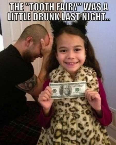 The tooth fairy was a little drunk last night...bahahaha!