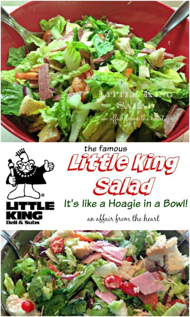 Little King Salad  An Affair from the Heart -- This salad is like a hoagie sandwich in a bowl! Full of sliced deli meats, cheese, onion, lettuce, tomatoes and bread, covered in Little King's very own dressing.  It's a meal in itself!