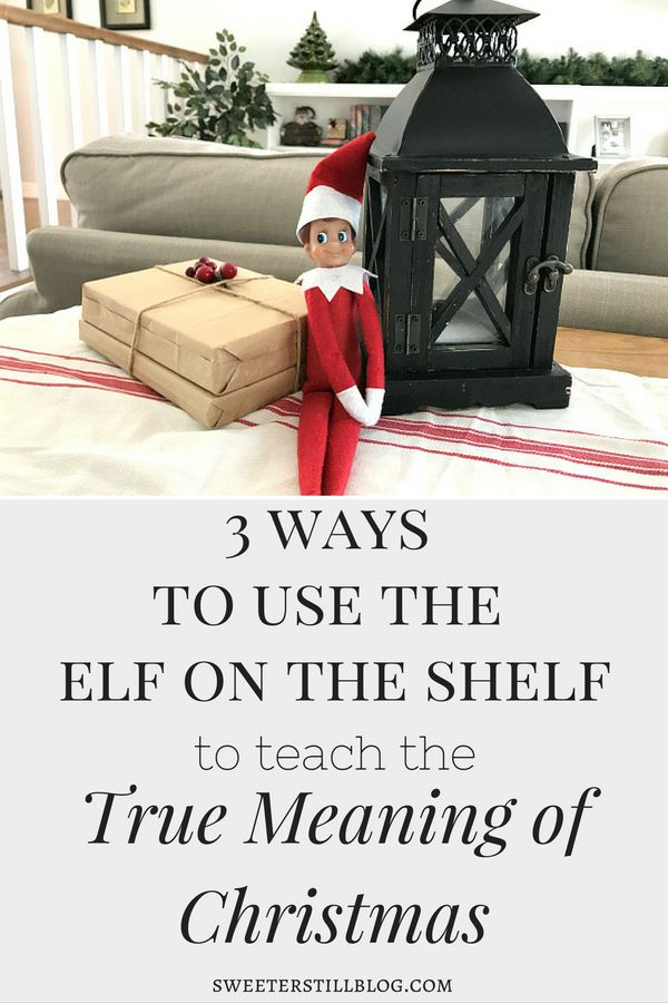 Do you want your family to focus on the true meaning of Christmas this season? Here are three ways you can use your Elf on the Shelf to teach the real Christmas message.