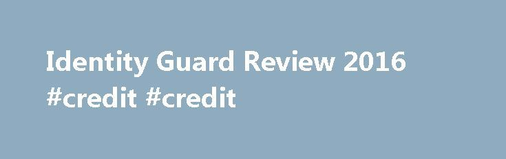 Identity Guard Review 2016 #credit #credit http://china.remmont.com/identity-guard-review-2016-credit-credit/  #free credit report and score # Identity Guard Review The Identity Guard Platinum plan comes with credit reports. credit scores and credit monitoring, as well as many other monitoring, protection and recovery features, including lost wallet protection and identity theft insurance. Its information comes from all three credit bureaus, so you receive a much more thorough report than…