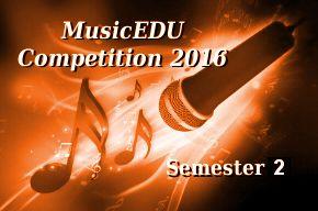 MusicEDU Competition 2016 Semester 2