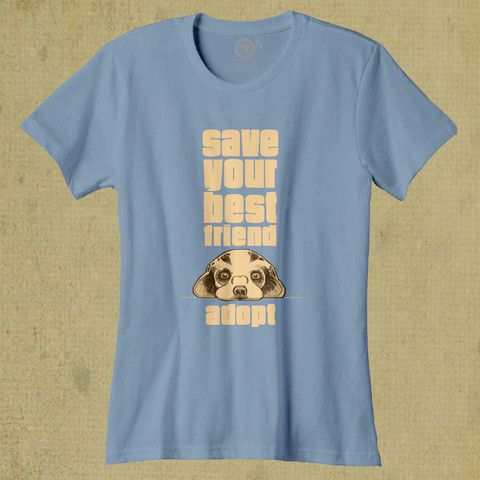 Save Your Best Friend - Ladies - Light Blue. Help save someone's future best friend - buy a tee and we'll donate $8 from your purchase to Barks of Love Animal Rescue! SHOP: www.float.org