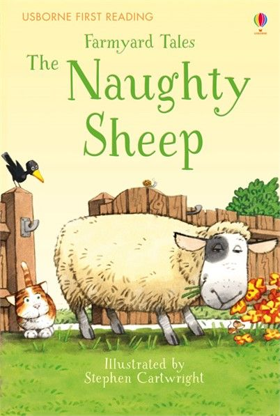 Usborne Farmyard Tales: The Naughty Sheep.   Woolly the sheep is always escaping: running around Apple Tree Farm and eating Mrs. Boot's flowers. But when she runs all the way to the Show, something unexpected happens...