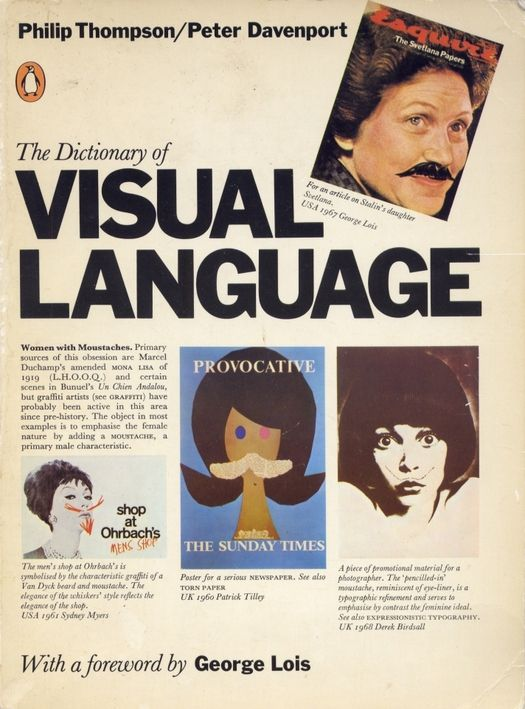 Cover of The Dictionary of Visual Language, written and designed by Philip Thompson and Peter Davenport, Penguin, 1982. From the essay: Books Every Graphic Designer Should Read