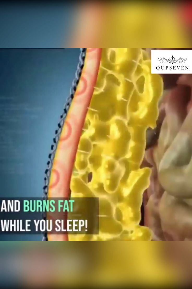 Burns fat while you sleep!