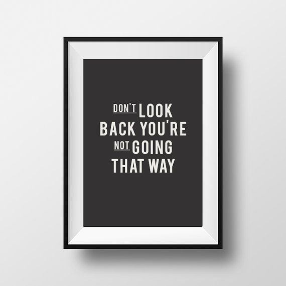 Dont look back, Inspirational poster, quotes, motivational quote, instant download, digital art, printable art, typography, poster, print