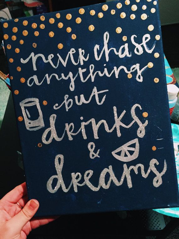 Never Chase Anything But Drinks and Dreams Sorority Canvas Big/Little gift