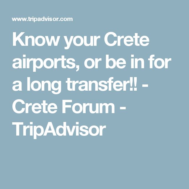 Know your Crete airports, or be in for a long transfer!! - Crete Forum - TripAdvisor