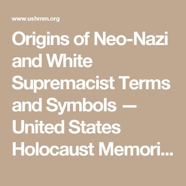 Origins of Neo-Nazi and White Supremacist Terms and Symbols — United States Holocaust Memorial Museum