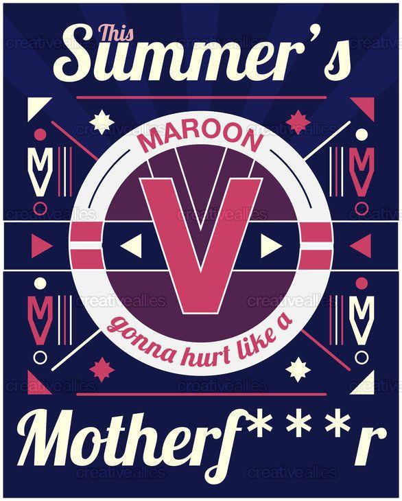 Maroon 5 Fan Art..This Summer's Gonna Hurt