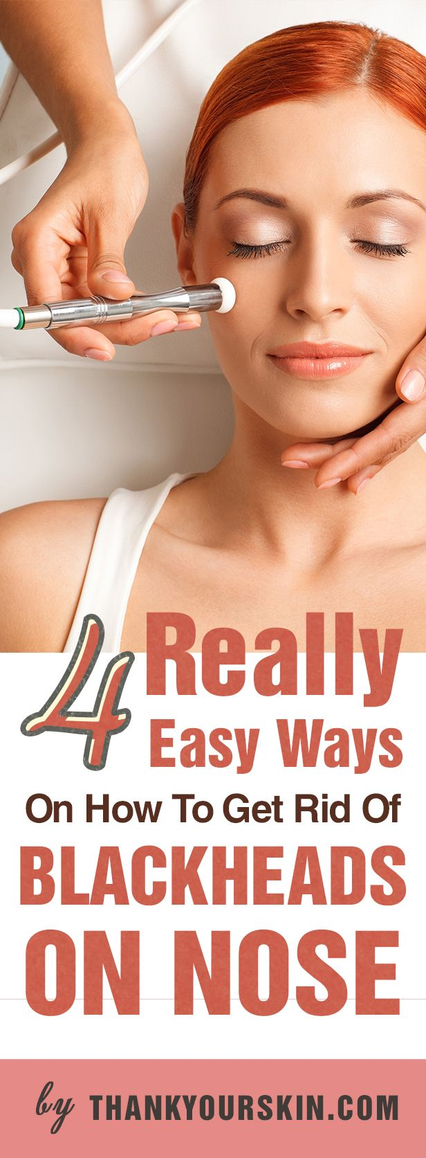 4 Really Easy Ways On How To Get Rid Of Blackheads On Nose. DIY Blackheads removal. Blackhead mask that work - https://www.thankyourskin.com/how-to-get-rid-of-blackheads-on-nose/