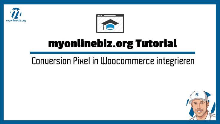 Wie kann man ein Conversion Pixel auf der Dankesseite von Woocommerce integrieren?
