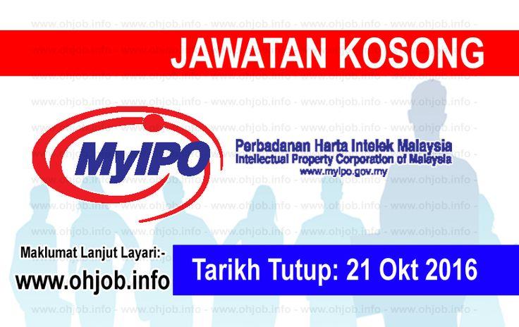Jawatan Kosong Perbadanan Harta Intelek Malaysia (MyIPO) (21 Oktober 2016)   Kerja Kosong Perbadanan Harta Intelek Malaysia (MyIPO) Oktober 2016  Permohonan adalah dipelawa kepada warganegara Malaysia bagi mengisi kekosongan jawatan di Perbadanan Harta Intelek Malaysia (MyIPO) Oktober 2016 seperti berikut:- 1. PEGAWAI PEMERIKSA PATEN  MUAT TURUN SYARAT KELAYAKANMUAT TURUN BORANG PERMOHONAN Perbadanan Harta Intelek Malaysia (MyIPO) adalah sebuah agensi di bawah Kementerian Perdagangan Dalam…