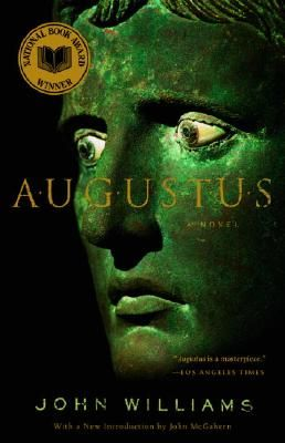 """1973: Augustus by John Williams. A mere eighteen years of age when his uncle, Julius Caesar, is murdered, Octavius Caesar prematurely inherits rule of the Roman Republic. Surrounded by men who are jockeying for power-Cicero, Brutus, Cassius, and Mark Antony-young Octavius must work against the powerful Roman political machinations to claim his destiny as first Roman emperor. Sprung from meticulous research and the pen of a true poet."""""""