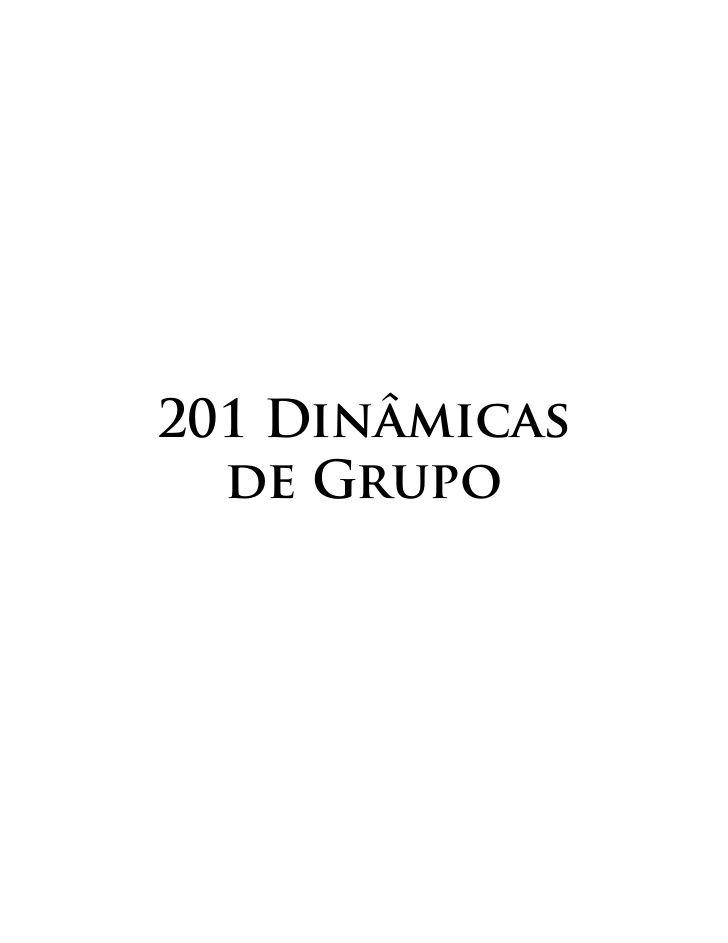 201 Dinâmicas de grupo                                                                                                                                                                                 Mais