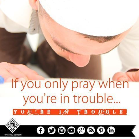 If you only pray when you're in trouble, then you're really in deep trouble! Be steadfast and regular in fulfilling salah not just when needy! #bilalphilips #islamiconlineuniversity