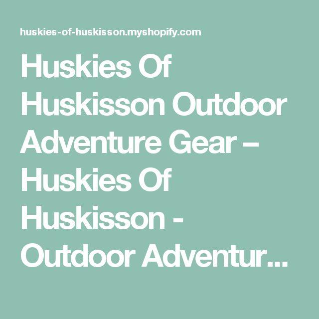 Huskies Of Huskisson Outdoor Adventure Gear – Huskies Of Huskisson - Outdoor Adventure Gear
