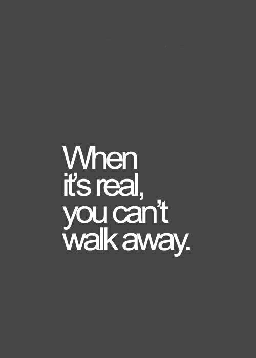 #TRUTH If you were able to walk away in the past, it wasn't true love. Real love doesn't 'go away' or 'grow apart'.