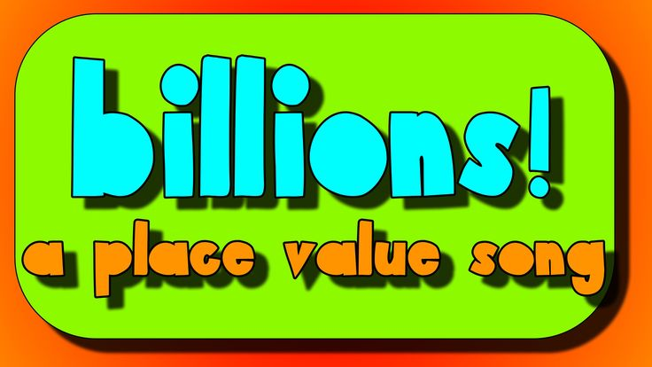 Billions and Millions Place Value Song