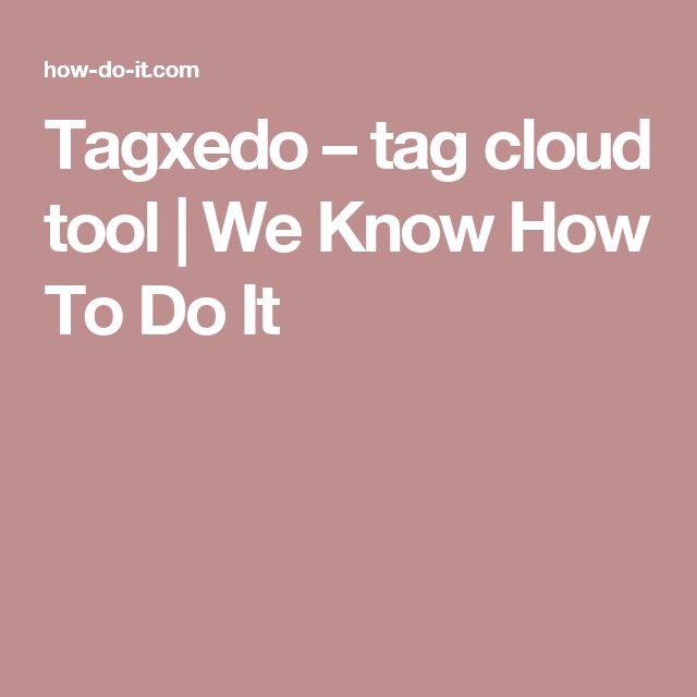 Tagxedo – tag cloud tool | We Know How To Do It