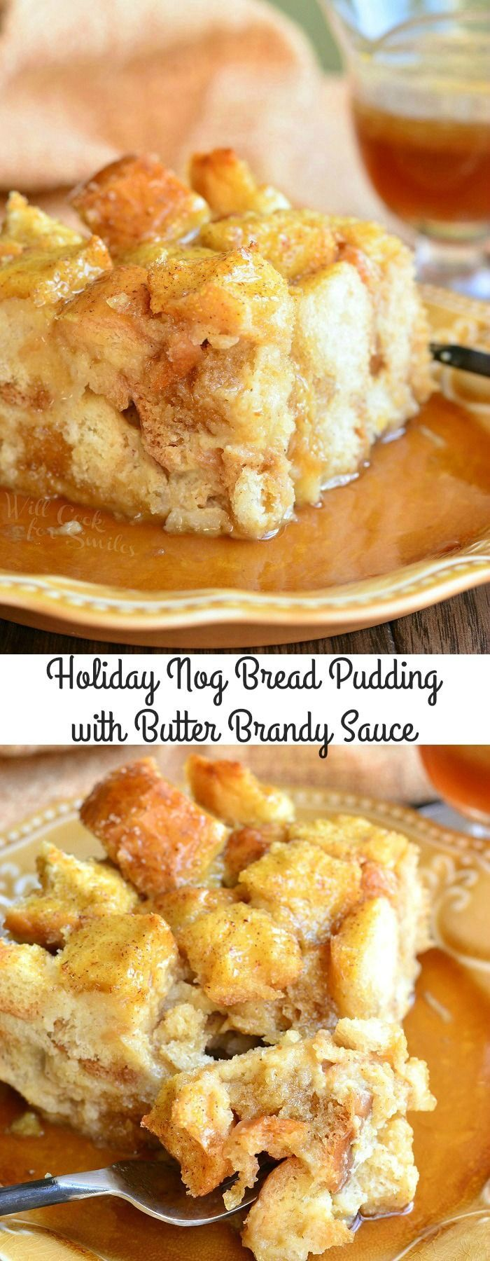 Holiday Nog Bread Pudding with Butter Brandy Sauce   from willcookforsmiles.com #breadpudding #dessert #eggnog