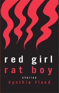 Red Girl Rat Boy by Cynthia Flood