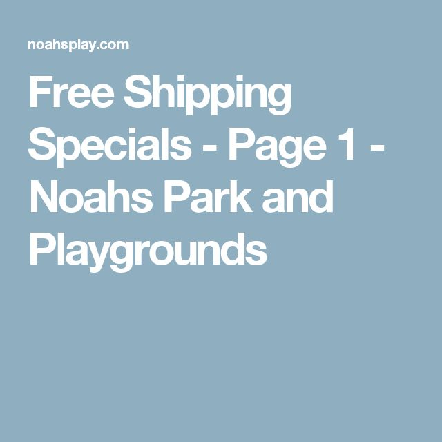 Free Shipping Specials - Page 1 - Noahs Park and Playgrounds