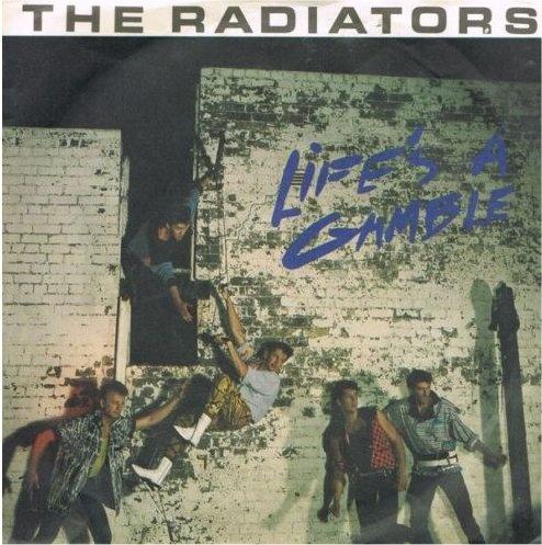 The Radiators - Life Is A Gamble