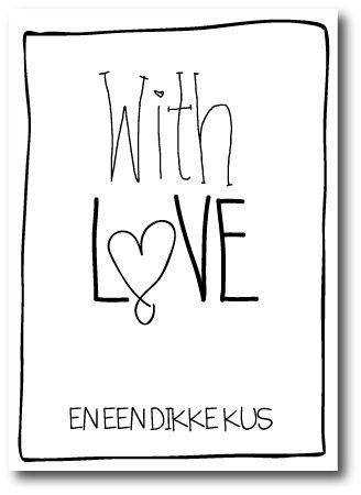 """Lieve kaart in zwart wit met de tekst """"With love en een dikke kus"""". Voor je liefste Valentijn! @toefwonen"""
