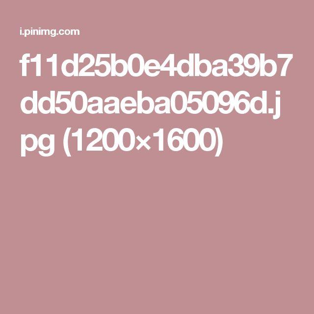 f11d25b0e4dba39b7dd50aaeba05096d.jpg (1200×1600)