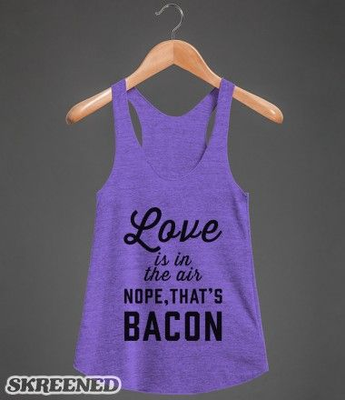 Love Is In The Air...Nope, That's Bacon #Skreened #bacon #love #romance
