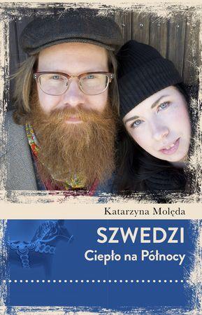 """Katarzyna Molęda, """"Szwedzi: ciepło na Północy"""", Czarna Owca, Warszawa 2015. 352 strony"""