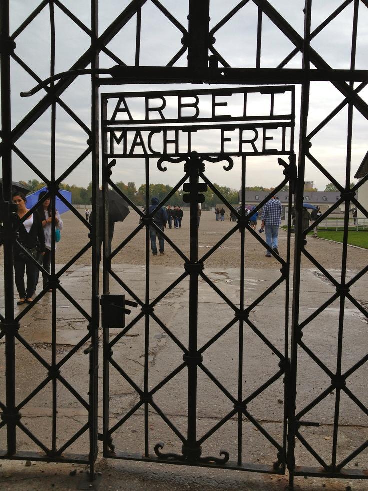 """Dacchau Concentration Camp in Dacchau, Germany: """"Works Brings Freedom"""""""
