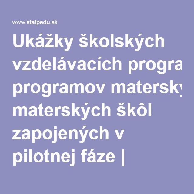 Ukážky školských vzdelávacích programov materských škôl zapojených v pilotnej fáze | Statpedu