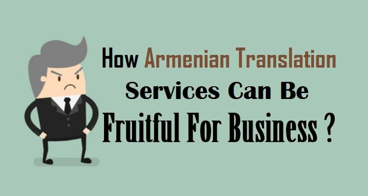How #ArmenianTranslation Services Can Be Fruitful For Business ?  #Armenian #Translation #Business