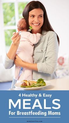 4 Healthy & Easy Meals For #Breastfeeding Moms