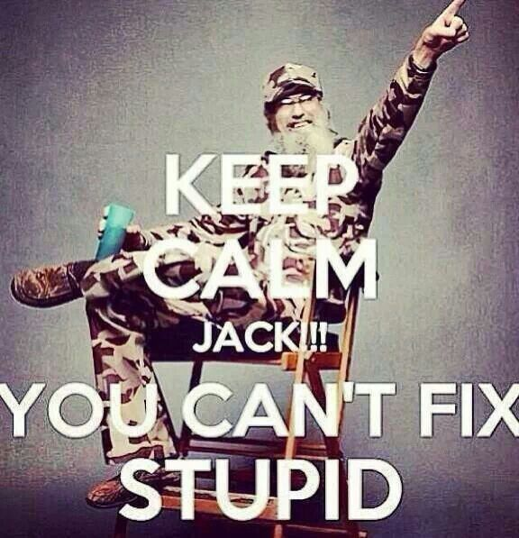 Duck dynasty @Jamie Wise Wise Wise Wise Tibbits , Haha so ture one thing duck tape cant fix but it can make them shut up for a while