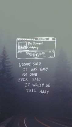Nobody Said It Was Easy Quotes Quote Picture Quote Music Quotes Lyrics Song Lyrics Wallpaper Coldplay Lyrics