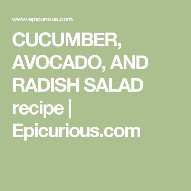 CUCUMBER, AVOCADO, AND RADISH SALAD recipe   Epicurious.com