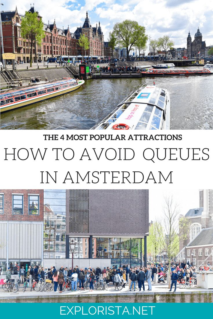 Amsterdam is as gorgeous as it is busy. We've listed the four busiest attractions in Amsterdam and a few tricks to avoid waiting in line for them!