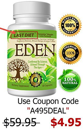 "nice 5-n-1 Weight Loss Blend: Eden's ALL IN 1 ""Last Diet"" for a Complete, Safe, Natural Weight Loss with All 5 ""Bites at the Apple"" => 5X Weight Loss Formula with ALL NATURAL Garcinia Cambogia, Raspberry Ketones, Green Coffee Bean, Hoodia & African Mango so You Never Have to Pick & Choose or Else Buy 5 Separate Products Ever Again! => ★ Bonus Companion Product Offer ★ (Click the ""Total Colon Cleanse"" Button Below to Combine Your Last Diet with ""Total Cleanse"" to Start.."