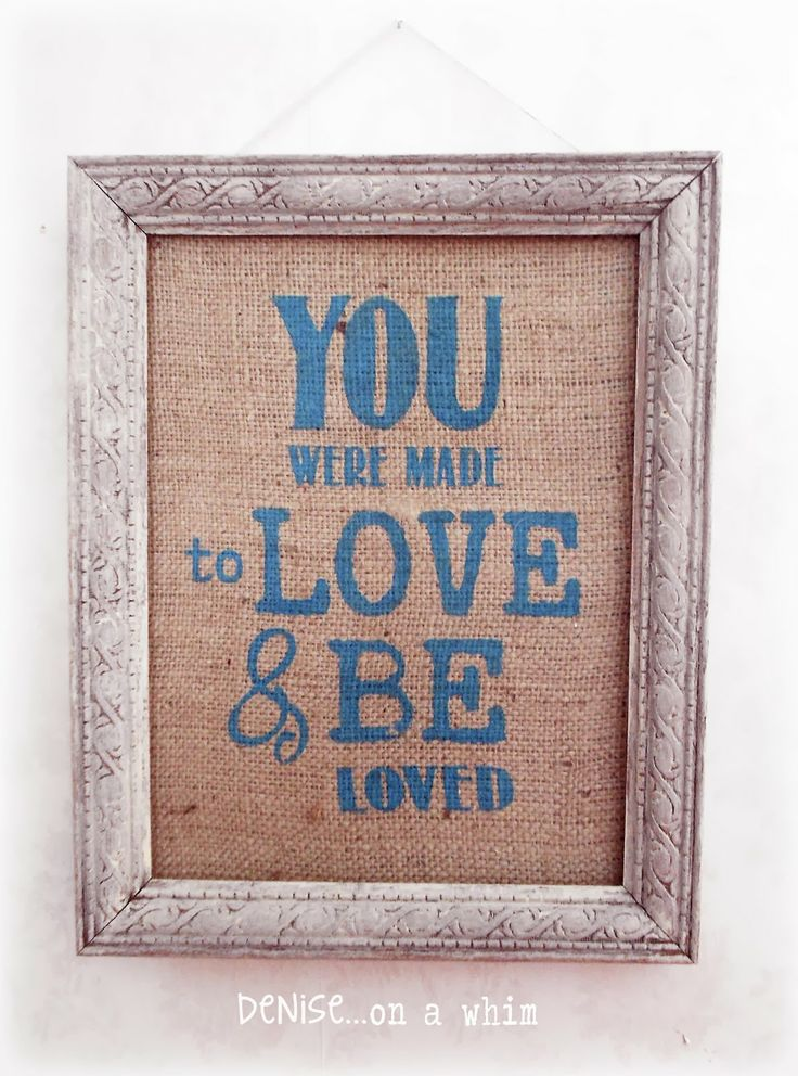 Burlap Sign in a Pretty Cream Frame for Valentine's Day via http://deniseonawhim.blogspot.com