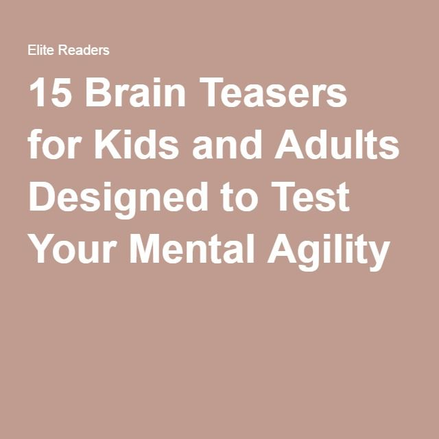15 Brain Teasers for Kids and Adults Designed to Test Your Mental Agility