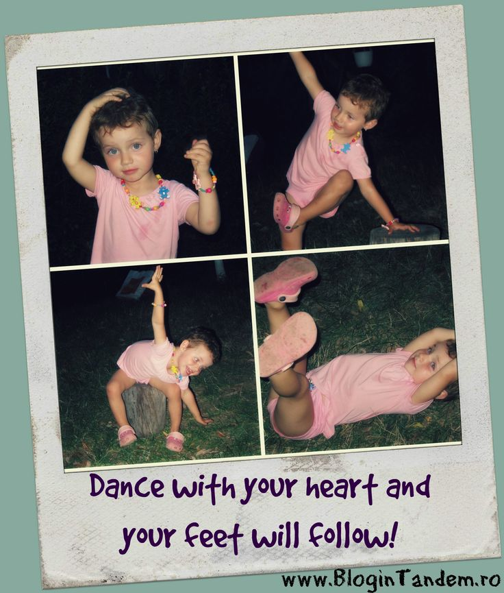 Dance with your heart and your feet will follow!